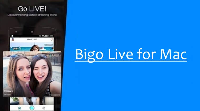 Bigo Live for Mac Download [2020 Latest Version]