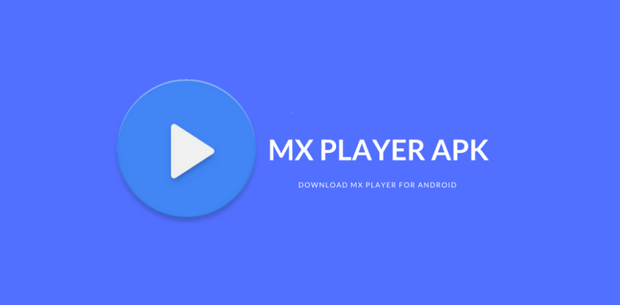 MX Player Apk for Android Download [Latest Version]