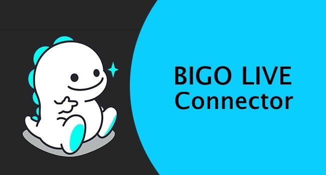 BIGO LIVE Connector Download Free [PC Windows]