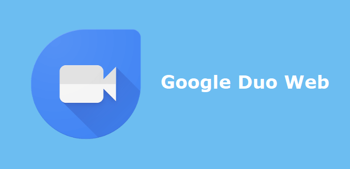 Google Duo Web | How to use Google Duo Online