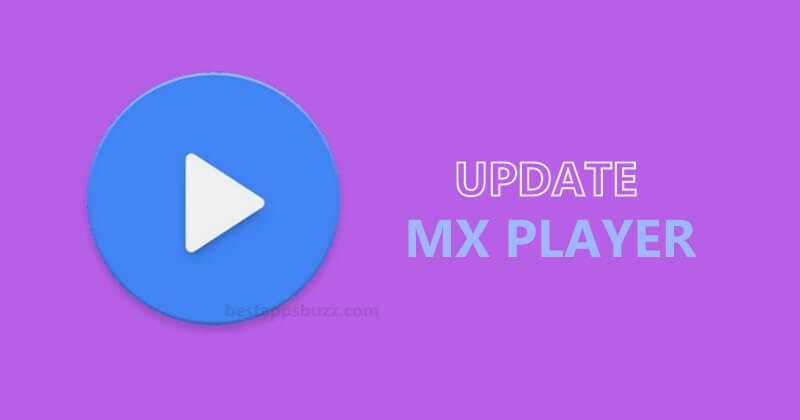 How to Update MX Player App [Latest Version 2020]