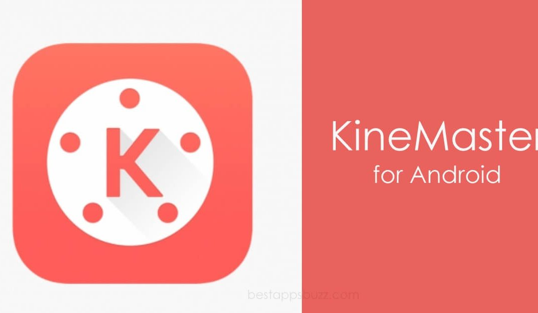 KineMaster Apk for Android Download [Latest Version]