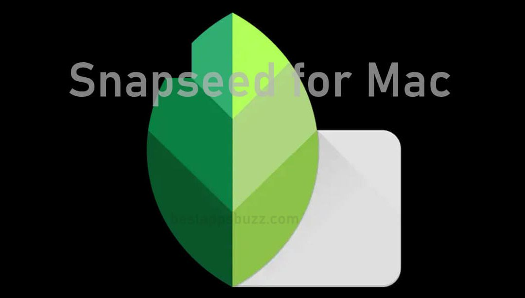 Snapseed for Mac Download Free [Latest Version]