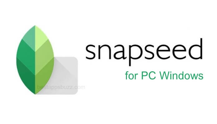 Snapseed for PC/ Laptop Windows XP, 7, 8/8.1, 10 – 32/64 bit