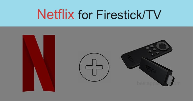 How to Install Netflix on Firestick/Amazon Fire TV Stick