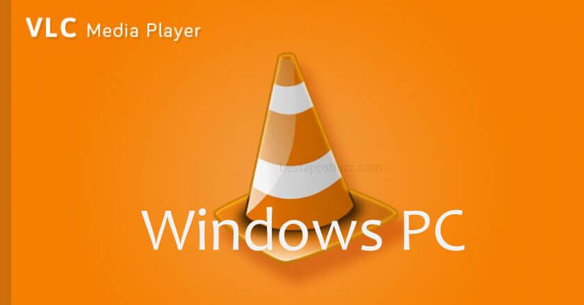 VLC for PC/Laptop Windows XP, 7, 8/8.1, 10 – 32/64 bit