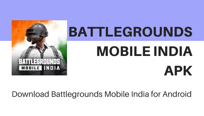 Battlegrounds Mobile India Apk for Android Download [Latest Version]