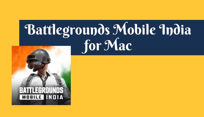 Battlegrounds Mobile India for Mac / Macbook Download [New Version]