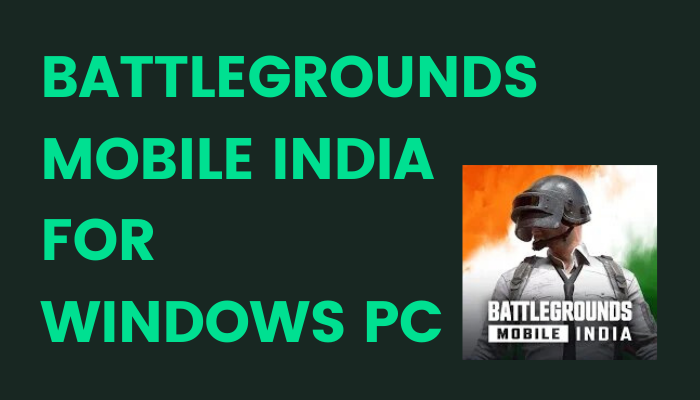 Battlegrounds Mobile India for PC Windows 10, 8, 7 / Laptop Download